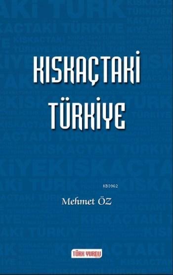 Kıskaçtaki Türkiye