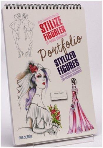 Moda Tasarımcıları İçin Stilize Figürler ve Teknik Çözümlemeleri; Portfolio