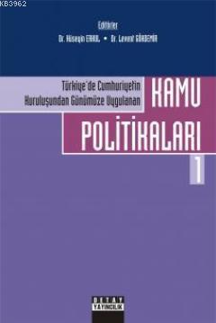 Türkiye'de Cumhuriyetin Kuruluşundan Günümüze Uygulanan Kamu Politikaları 1