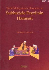 Türk Edebiyatında Hamseler ve Subhizade Feyzi'nin Hamsesi