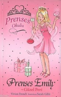 Prenses Okulu 6 - Prenses Emıly ve Güzel Peri; 7+ Yaş