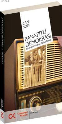 Parazitli Demokrasi; Demokrat Parti´nin Radyo Davası