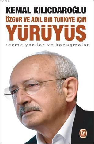 Özgür ve Adil Bir Türkiye İçin Yürüyüş; Seçme Yazılar ve Konuşmalar