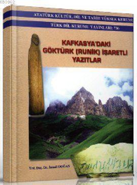 Kafkasya'daki Göktürk (Runik) İşaretli Yazıtlar
