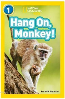 Hang On, Monkey! (Readers 1); National Geographic Kids