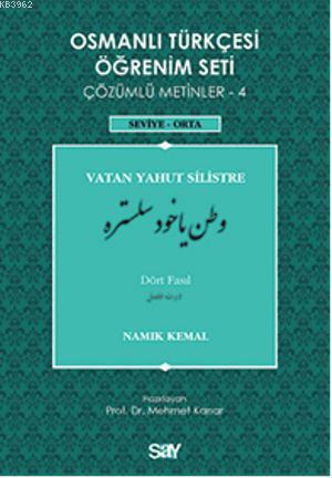 Osmanlı Türkçesi Öğrenim Seti 4 - Seviye Orta; Vatan Yahut Silistre
