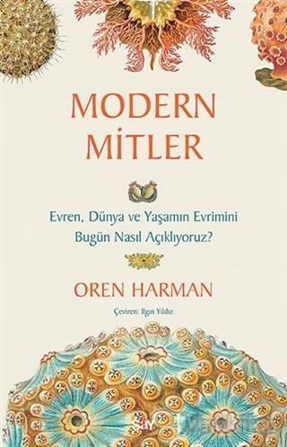 Modern Mitler; Evren Dünya ve Yaşamın Evrimini Bugün Nasıl Açıklıyoruz?