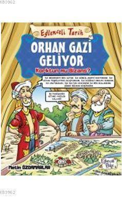 Orhan Gazi Geliyor; Korktun mu Bizans ?