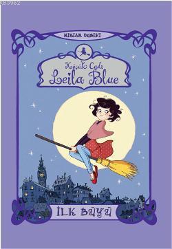 Küçük Cadı Leila Blue - İlk Büyü