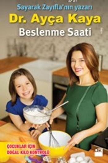 Beslenme Saati; Çocuklar İçin Doğal Kilo Kontrolü