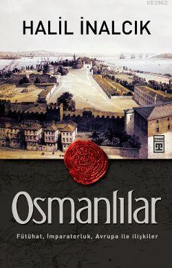 Osmanlılar; Fütühat, İmparatorluk, Avrupa ile İlişkiler