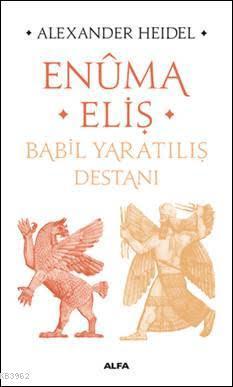 Enûma Eliş - Babil Yaratılış Destanı