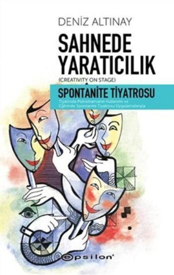 Sahnede Yaratıcılık; Spontanite Tiyatrosu