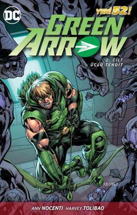 Green Arrow Cilt 2; Üçlü Tehdit