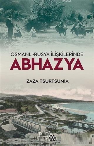 Osmanlı-Rusya İlişkilerinde Abhazya