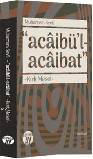Acaibü'l - Acaibat; Kırk Mesel