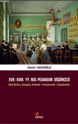 XVII.-XVIII. YY. Rus Pedagojik Düşüncesi; Dini Bütün, Görgülü, Erdemli Yurtseverler Yetiştirmek