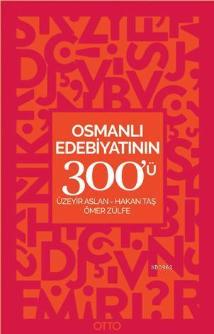 Osmanlı Edebiyatının 300'ü