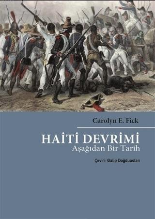 Haiti Devrimi; Aşağıdan Bir Tarih