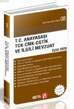 T.C. Anayasası TCK-CMK- CGTİK ve İlgili Mevzuat