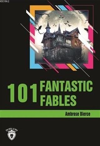 101 Fantastic Fables Stage 3 (İngilizce Hikaye)
