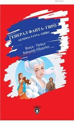 General Fanta- Ghiro; Rusça-Türkçe Bakışımlı Hikayeler