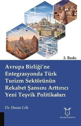 Avrupa Birliği'ne Entegrasyonda Türk Turizm Sektörünün Rekabet Şansını Arttırıcı Yeni Teşvik Politik