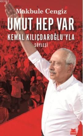 Umut Hep Var; Kemal Kılıçdaroğlu'yla Söyleşi