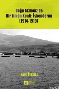 Doğu Akdeniz'de Bir Liman Kenti: İskenderun (1914-1919)