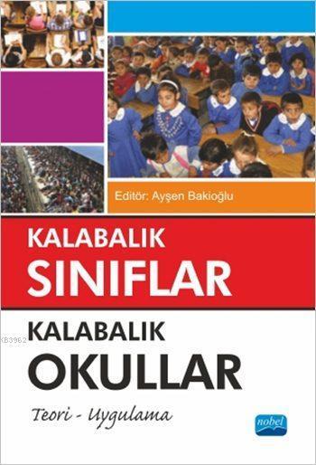 Kalabalık Sınıflar - Kalabalık Okullar; Teori - Uygulama