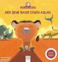 Her Şeye Hayır Diyen Aslan; Anne Tavuk Anlatıyor