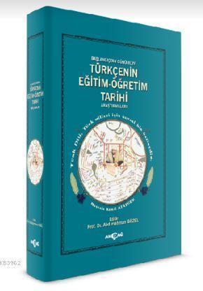 Türkçenin Eğitim - Öğretim Tarihi Araştırmaları; Başlangıçtan Günümüze