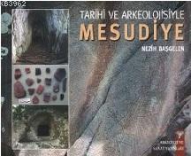 Tarihi ve Arkeolojisiyle Mesudiye