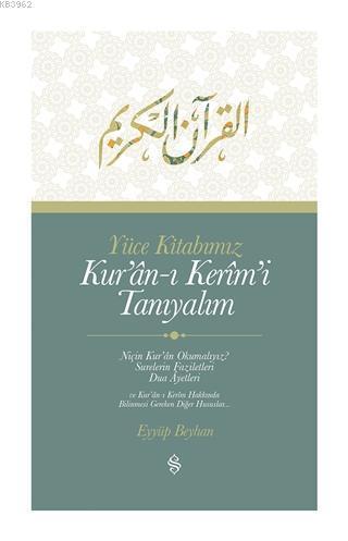 Yüce Kitabımız Kur'an-ı Kerim'i Tanıyalım
