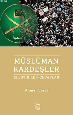 Müslüman Kardeşlere Yönelik Eleştiriler ve Cevaplar