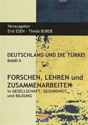 Deutschland und Die Türkei Band 2; Forschen Lehren und Zusammenarbeiten