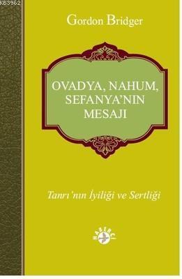 Ovadya, Nahum, Sefanya'nın Mesajı; Tanrı'nın İyiliği ve Sertliği