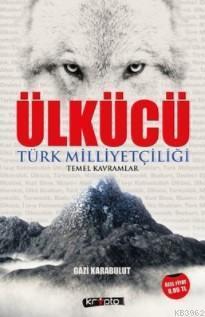 Ülkücü; Türk Milliyetçiliği Temel Kavramlar