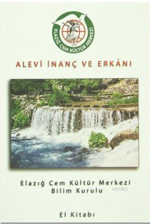 Alevi İnanç ve Erkanı; Elazığ Cem Kültür Merkezi Bilim Kurulu El Kitabı