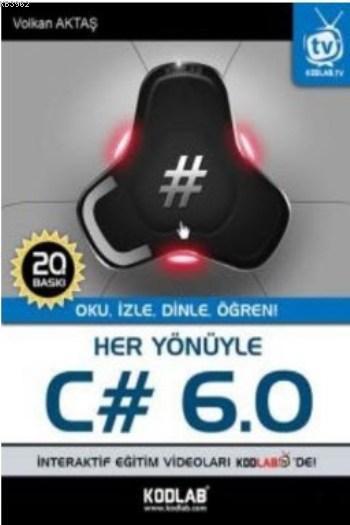 Her Yönüyle C# 6.0; Oku, İzle, Dinle, Öğren!