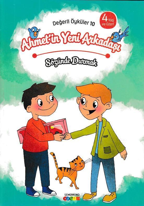 Ahmet'in Yeni Arkadaşı - Sözünde Durmak Değerli Öyküler - 10