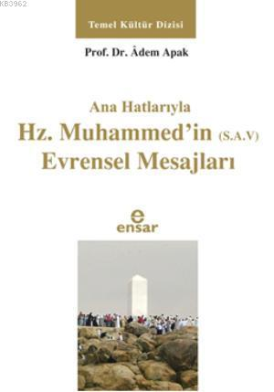 Anahatlarıyla Hz. Muhammed'in (s.a.v) Evrensel Mesajları