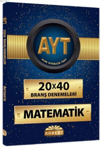 AYT Matematik 20x40 Branş Denemeleri