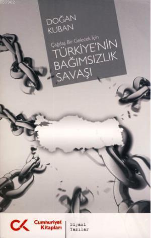 Çağdaş Bir Gelecek İçin Türkiye'nin Bağımsızlık Savaşı