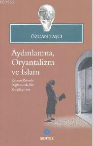 Aydınlanma, Oryantalizm ve İslam; Kelami Konular Bağlamında Bir Karşılaştırma