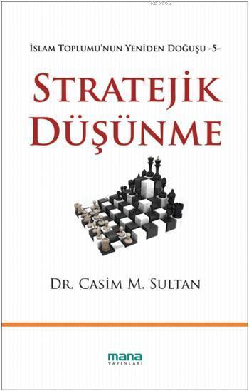 Stratejik Düşünme; İslam Toplumunun Yeniden Doğuşu -5-