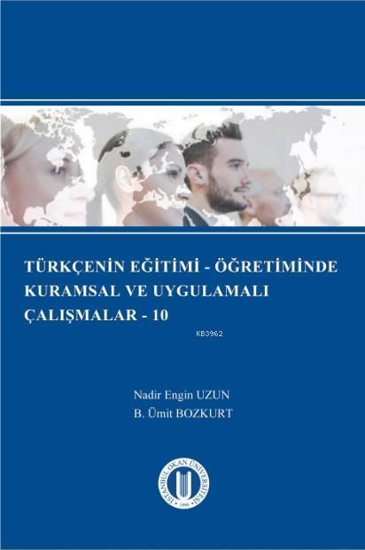 Türkçenin Eğitimi - Öğretiminde Kurumsal ve Uygulamalı Çalışmalar - 10