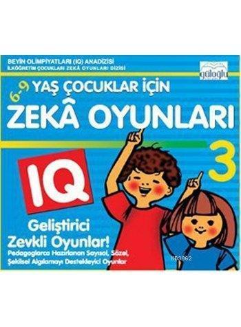 6 - 9 Yaş Çocuklar İçin Zeka Oyunları 3; IQ Geliştirici Zeka Oyunları