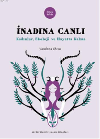 İnadına Canlı Kadınlar, Ekoloji ve Hayatta Kalma