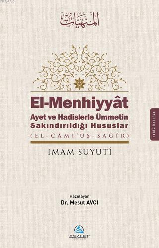 El - Menhiyyat Ayet ve Hadislerle Ümmetin Sakındırıldığı Hususlar; El-Menhiyyat Ayet ve Hadislerle Ümmetin Sakındırıldığı Hususlar